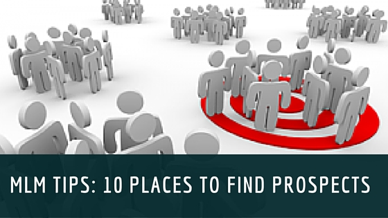 MLM Tips: 10 Places to Find Prospects - Sherri Brown Coaching